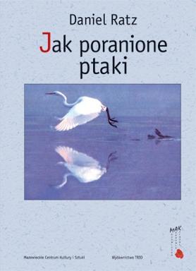 okładka książki - Jak poranione ptaki