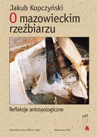 okładka książki - O mazowieckim rzeźbiarzu