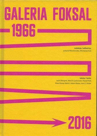 okładka książki - Galeria Foksal. 1966-2016
