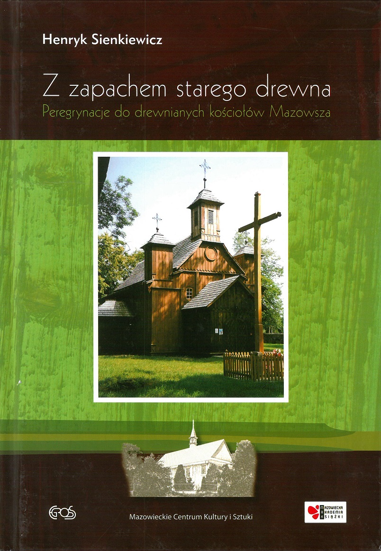 okładka książki - Z zapachem starego drewna I