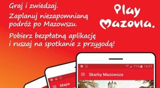 Play Mazovia – nowa aplikacja w dwóch trybach: Przewodnik turystyczny i Gra w zwiedzanie