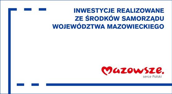 Inwestycje realizowane ze środków Samorządu Województwa Mazowieckiego