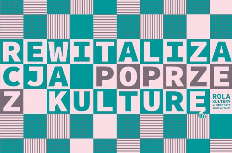 Rola kultury w procesie rewitalizacji na Mazowszu
