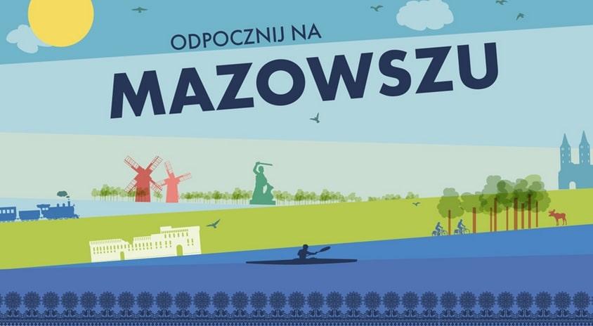Moda na Mazowsze, więc odpocznij na Mazowszu