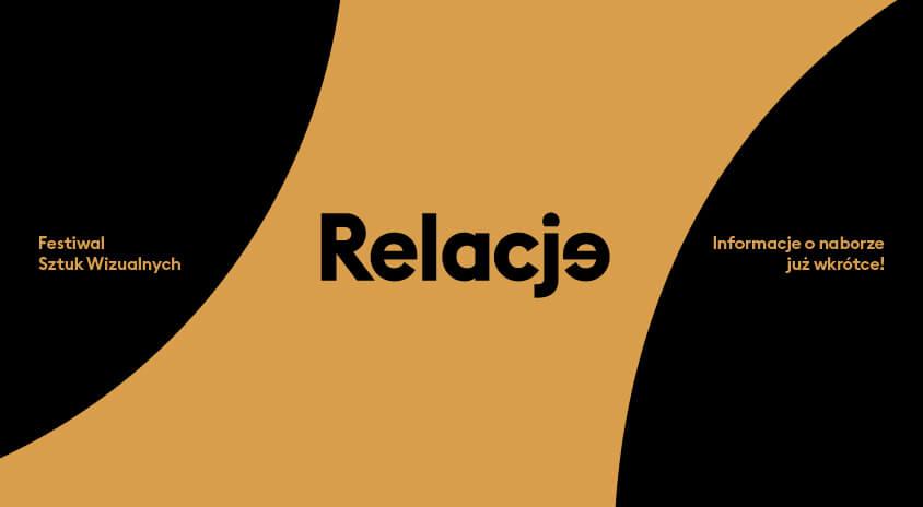 """Festiwal Sztuk Wizualnych """"Relacje on-line"""" OPEN CALL"""