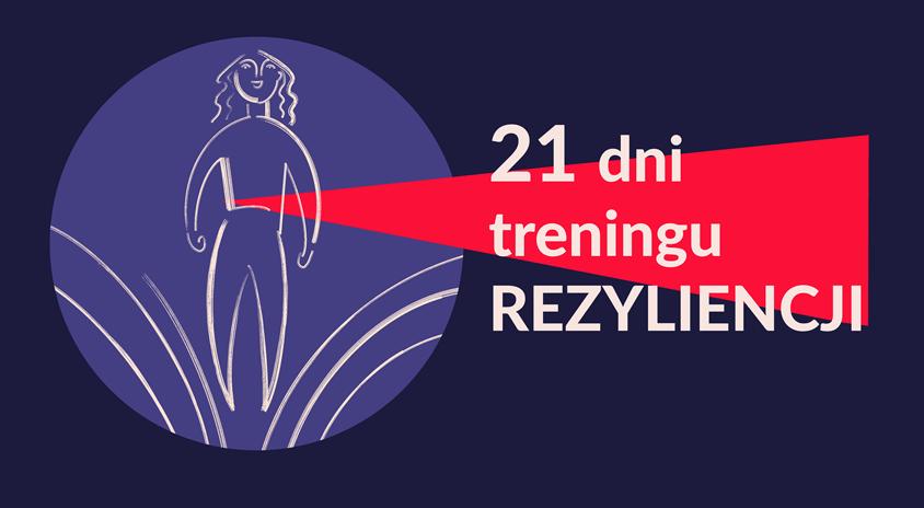 """""""21 dni treningu rezyliencji"""" – rozwojowy program online dla kadry zarządzającej instytucjami kultury"""