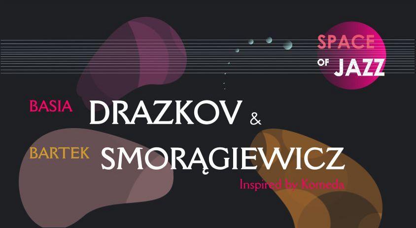 13-14 lutego, on-line | Basia Drazkov & Bartek Smorągiewicz – Space of Jazz / Przestrzeń jazzu