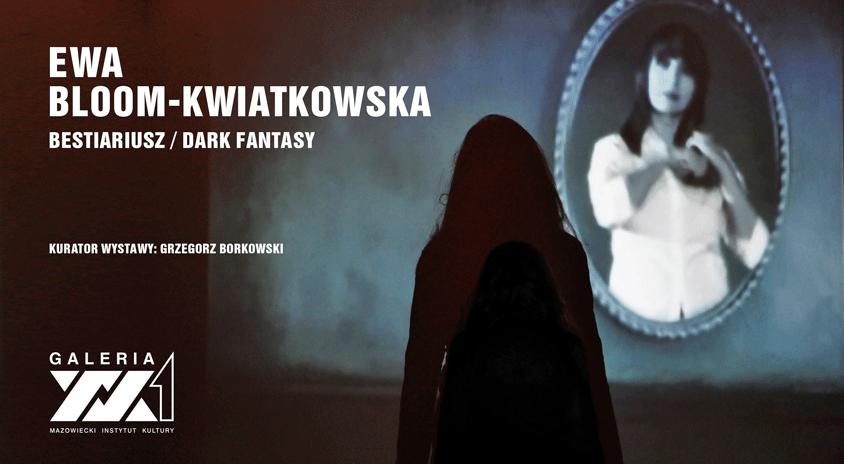 22 stycznia – 26 lutego, Warszawa| Ewa Bloom-Kwiatkowska, Bestiariusz/Dark Fantasy, Galeria XX1
