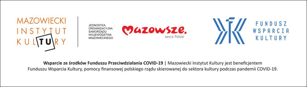 plansza z napisem: Wsparcie ze środków Funduszu Przeciwdziałania COVID-19. Mazowiecki Instytut Kultury jest beneficjentem Funduszu Wsparcia Kultury, pomocy finansowej polskiego rządu skierowanej do sektora kultury podczas pandemii COVID-19.