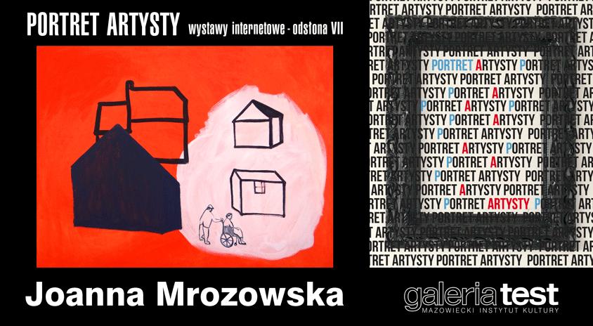 On-line   Joanna Mrozowska – Portret Artysty w Galerii Test