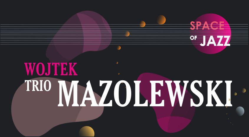 23-24 stycznia, on-line | Wojtek Mazolewski Trio – Przestrzeń Jazzu / Space of Jazz