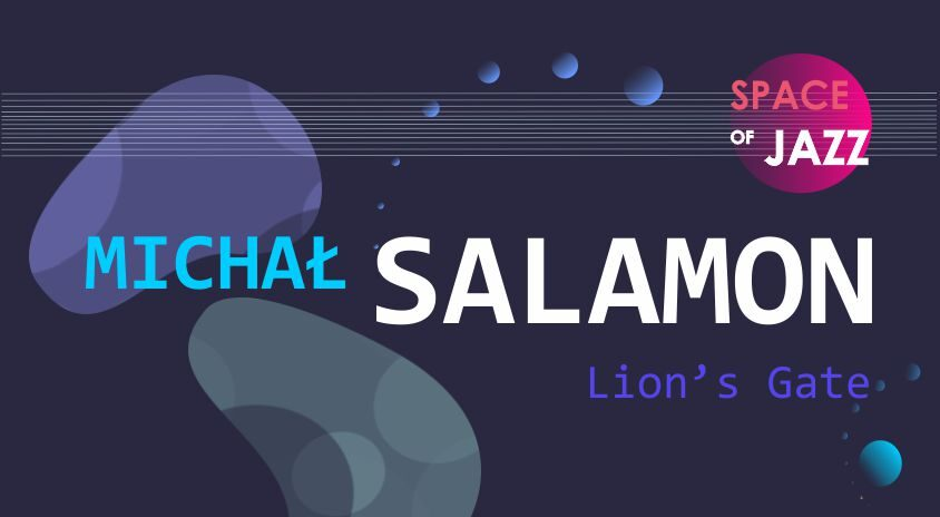 30-31 stycznia, on-line | Michał Salamon – Przestrzeń Jazzu / Space of Jazz