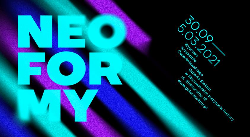 """Do 5 marca, Warszawa   Krzysztof Ćwiertniewski """"Neoformy"""" – Galeria Elektor"""