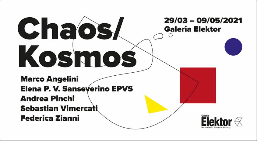 Warszawa | Chaos/Kosmos – Angelini, EPVS, Pinchi, Vimercati, Zianni – Galeria Elektor
