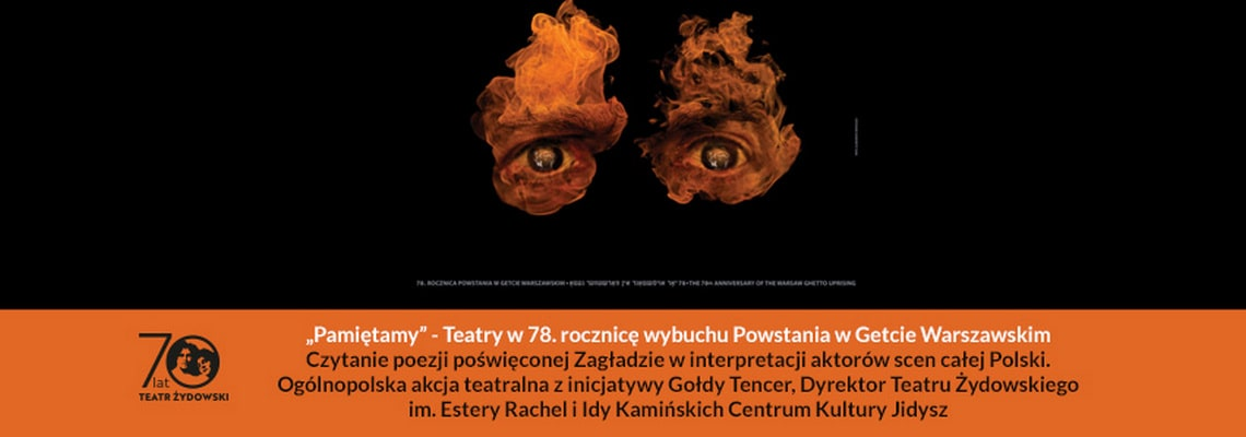 grafika: na czarnym tle dwoje oczu wpisanych w płomienie. Napis Pamiętamy teatry w 78 rocznicę wybuchu powstania w getcie warszawskim