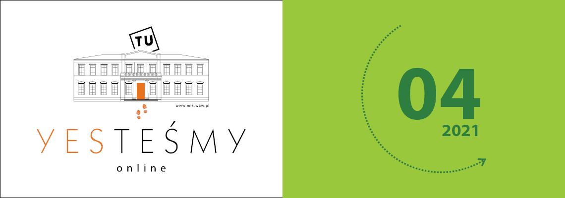 grafika: biało zielona plansz z napisem Yesteśmy i rysunkiem frontu budynku MIK