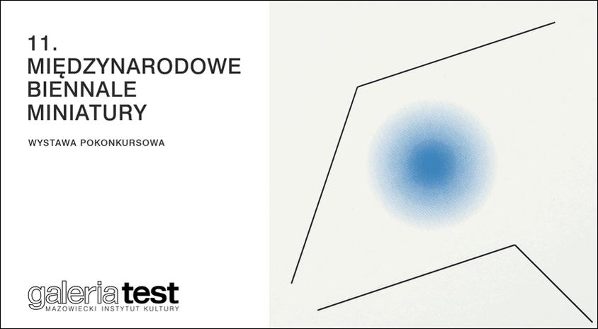 Od 14 maja, Warszawa   Wystawa pokonkursowa 11. Międzynarodowego Biennale Miniatury Częstochowa 2020 – Galeria Test