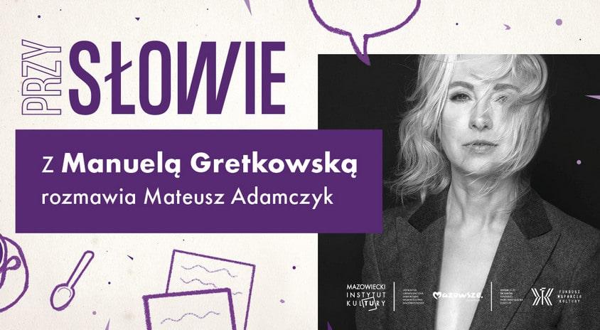 31 maja, on-line | PrzySŁOWIE – rozmowy o języku i nie tylko. Piąty gość: Manuela Gretkowska