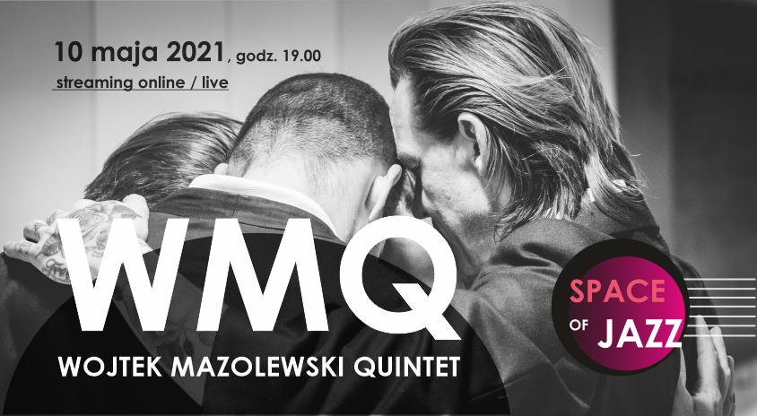 10 maja, on-line | Wojtek Mazolewski Quintet – Space of Jazz