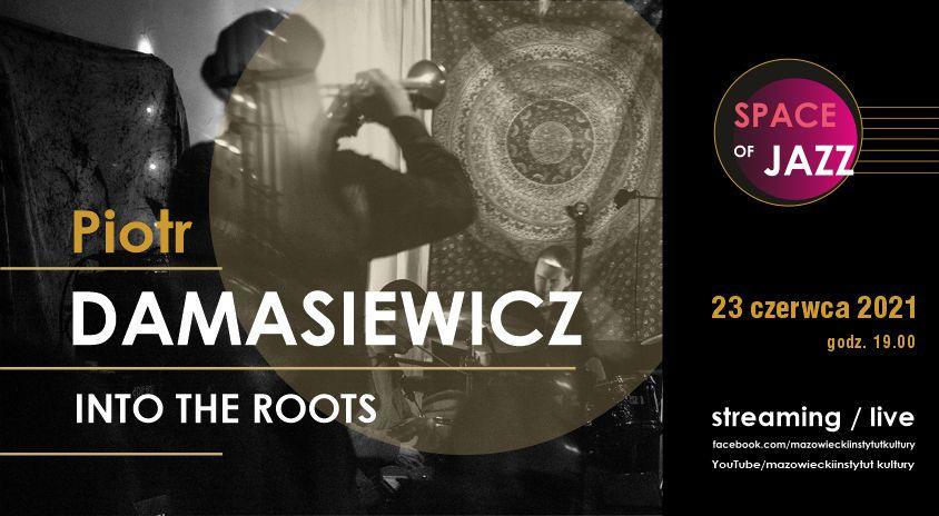 23 czerwca, Warszawa | Piotr Damasiewicz Into the Roots – Space of Jazz