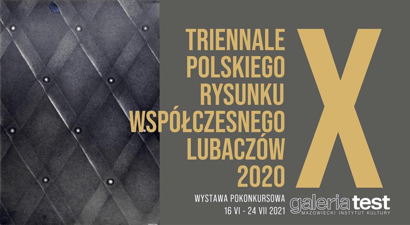 Do 24 lipca, Warszawa | Wystawa pokonkursowa X Triennale Polskiego Rysunku Współczesnego Lubaczów 2020 – Galeria Test