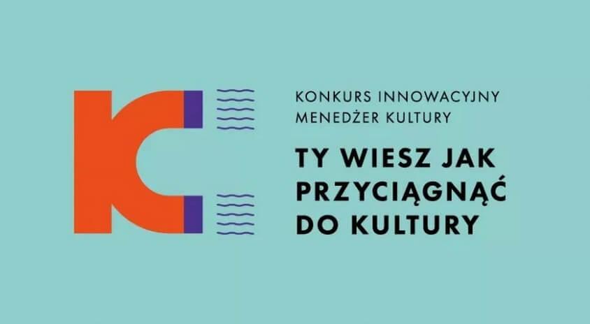 Do 15 września  poszukujemy menedżerów, którzy w zmieniającym się świecie dostosowują działalność zarządzanej przez siebie instytucji do potrzeb publiczności, czyli Innowacyjnego Menedżera Kultury