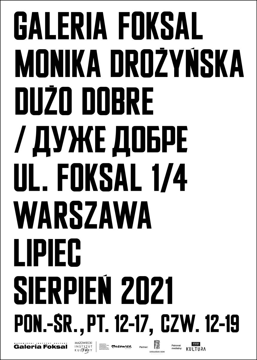 "plakat z napisem Monika Drożyńska ""Dużo dobre Galeria Foksal"