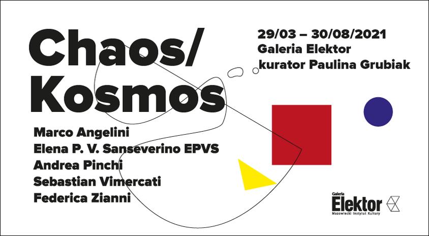 """Do 31 sierpnia, Warszawa   Wystawa """"Chaos/Kosmos"""" – Galeria Elektor"""