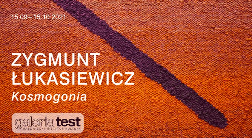 Do 15 października, Warszawa | Zygmunt Łukasiewicz. Kosmogonia – Galeria Test