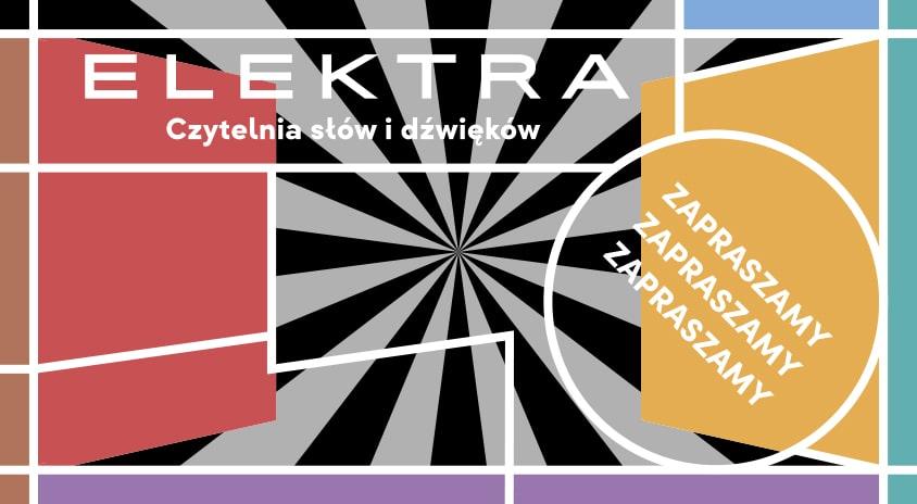 Zapraszamy do Czytelni słów i dźwięków Elektra – OD PONIEDZIAŁKU DO PIĄTKU