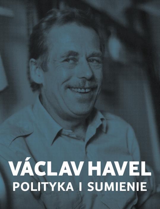 fotografia Wacława Havla, portret, napis polityka i sumienie